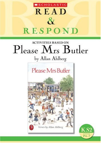 Please Mrs Butler: Teacher's Resource (Read & Respond)