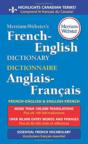Merriam-Webster's French-English Dictionary, newest paperback edition (English and French Edition)