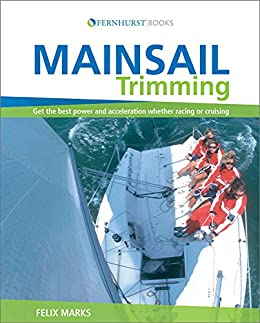 Amazon mainsail trimming an illustrated guide ebook felix mainsail trimming an illustrated guide by marks felix fandeluxe Images