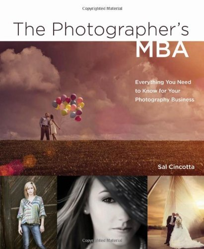 The Photographer's MBA: Everything You Need to Know for Your Photography Business by Sal Cincotta (20-Nov-2012) Paperback por Sal Cincotta