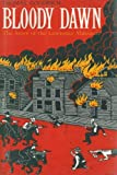 Front cover for the book Bloody Dawn: The Story of the Lawrence Massacre by Thomas Goodrich
