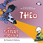 Theo and the Sisters of Sage | Timothy D. Bellavia