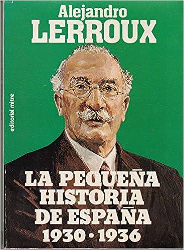 La pequeña historia de España: 1930-1936: Amazon.es: Libros
