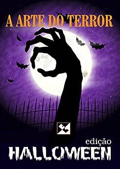 A Arte do Terror: Halloween: Edição Especial por [Autores, Vários]