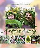 Kräuterkundig: mit Kindern durch das Gartenjahr