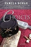 Choices, Pamela Nowak, 098975782X