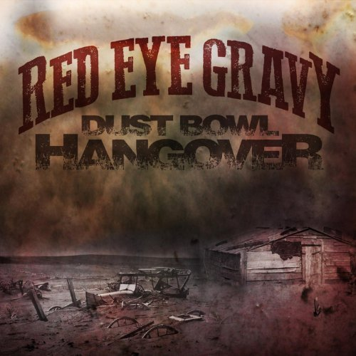 Dust Bowl Hangover by Red Eye Gravy (2014-03-04) ()