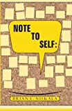 Note to Self, Brian Niskala, 1475215444