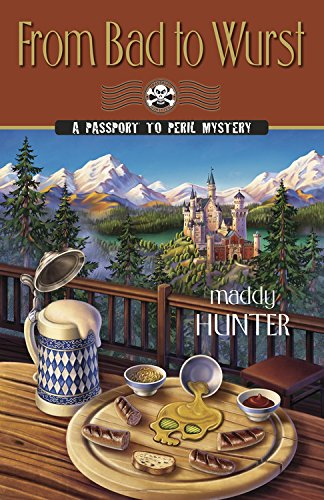 From Bad to Wurst (A Passport to Peril Mystery Book 10)