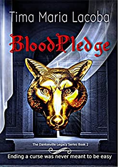 BloodPledge (The Dantonville Legacy Urban Fantasy Romance Series Book 2) by [Lacoba, Tima Maria]
