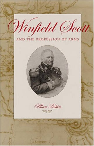 Winfield Scott and the Profession of Arms, Peskin, Allan