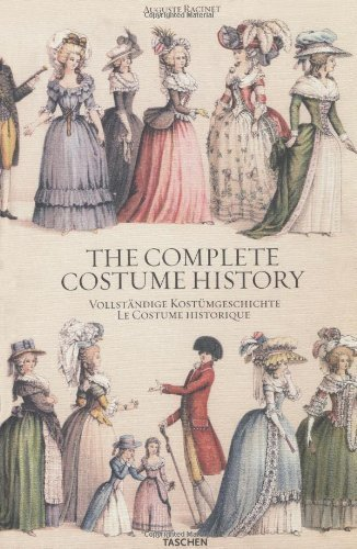 The Complete Costume History / Vollstandige Kostumgeschichte / Le Costume Historique (German Edition) Mul edition by Racinet, Auguste published by Taschen (The Complete Costume History Taschen Book)
