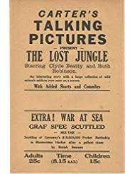 Carter's Talking Pictures Present The Lost Jungle, Starring Clyde Beatty and Ruth Robinson (Extra! War at Sea: Graf Spee Scuttled)