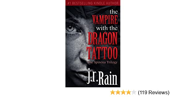 The Vampire With Dragon Tattoo Spinoza Trilogy Book 1