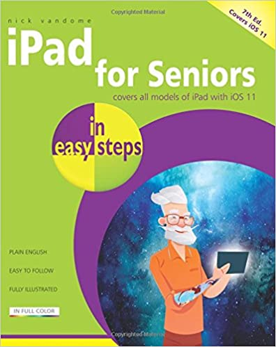 Covers iOS 11 iPad for Seniors in easy steps