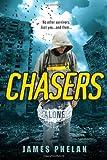 Chasers (Alone #1), James Phelan, 0758280661