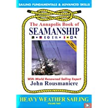 The Annapolis Book of Seamanship - Heavy Weather Sailing Volume 2