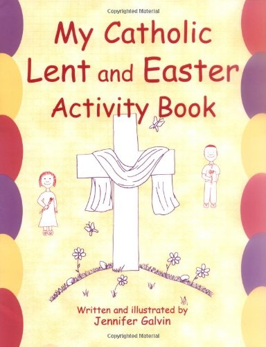 Catholic Activity - My Catholic Lent and Easter Activity Book: Reproducible Sheets for Home and School