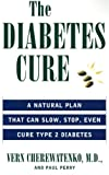 The Diabetes Cure, Vern Cherewatenko and Paul Perry, 006109725X
