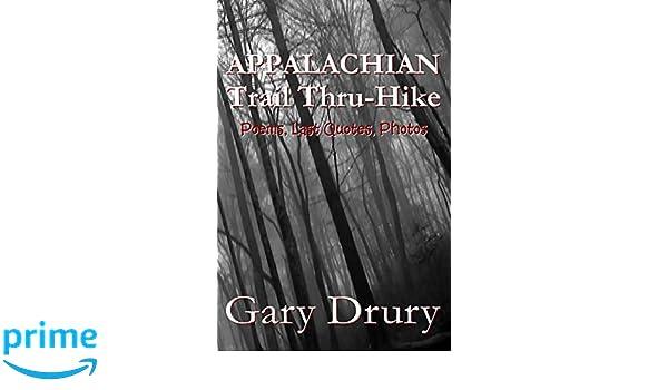 Appalachian Trail Thru-Hike: Poems, Last Quotes, Photos: Gary Drury