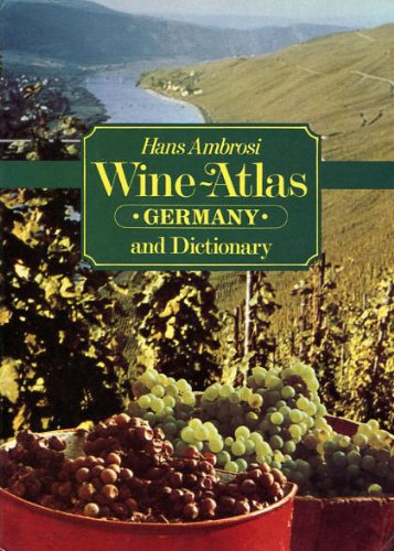(Hans Ambrosi wine-atlas and dictionary:)