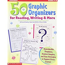 50 Graphic Organizers for Reading, Writing and More: Reproducible Templates, Student Samples, and Easy Strategies to Support Every Learner: Grades 4-8