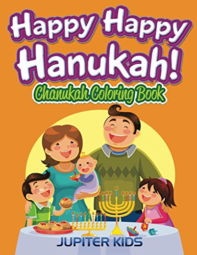 Happy Happy Hanukah!: Chanukah Coloring Book (Hanukah Coloring and Art Book Series) Chanukah Favor