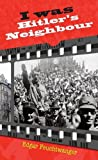 img - for I Was Hitler's Neighbour book / textbook / text book