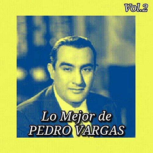 Lo Mejor de Pedro Vargas, Vol. 2 by Pedro Vargas on Amazon Music - Amazon.com