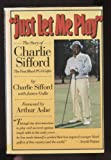 Just Let Me Play, Charlie Sifford and Jim Gullo, 094516744X