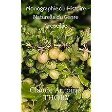 Monographie ou Histoire Naturelle du Genre Groseillier (French Edition)