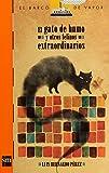 img - for El gato de humo y otros felinos extraordinarios / The Smoke Cat an other Extraordinary Felines (El Barco De Vapor: Serie Naranja / the Steamboat: Orange Series) (Spanish Edition) book / textbook / text book