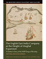 The English East India Company at the Height of Mughal Expansion: A Soldier's Diary of the 1689 Siege of Bombay, with Related Documents