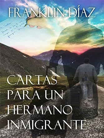 Cartas para un hermano inmigrante (Spanish Edition) - Kindle ...