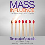 Mass Influence: The Habits of the Highly Influential
