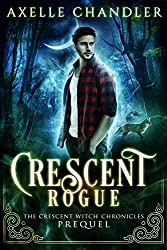 Crescent Rogue (The Crescent Witch Chronicles Book 4)