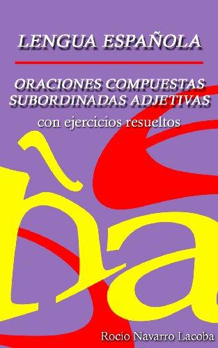 Oraciones compuestas subordinadas adjetivas - Teoría y ejercicios resueltos (Fichas de gramática española) (