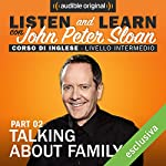 Listen and learn: Lesson 4 - Talking about family (2) | John Peter Sloan