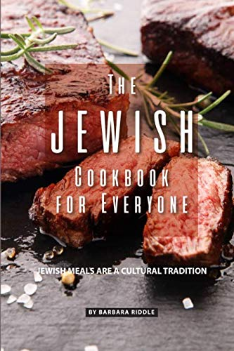 The Jewish Cookbook for Everyone: Jewish Meals Are A Cultural Tradition by Barbara Riddle