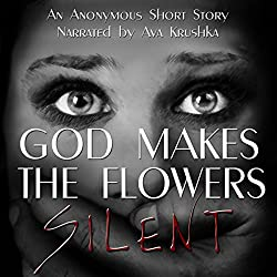 God Makes the Flowers Silent