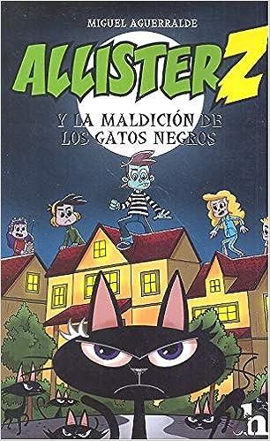 ALLISTER Z Y LA MALDICIÓN DE LOS GATOS NEGROS HAMELIN: Amazon.es: MIGUEL AGUERRALDE MOVELLÁN: Libros