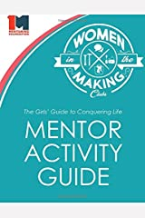 The Girls' Guide to Conquering Life Mentor Activity Guide: Women in the Making Club Paperback