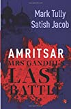 Amritsar Mrs Gandhi's Last Battle