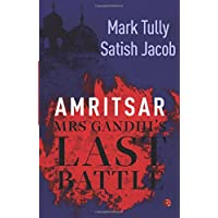 Amritsar: Mrs Gandhi's Last Battle