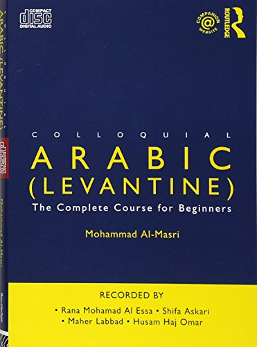 Colloquial Arabic (Levantine): The Complete Course for Beginners (Colloquial Series) by Routledge