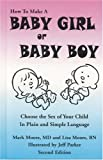 img - for How To Make a Baby Girl or Baby Boy: Choose the Sex of Your Child In Plain and Simple Language by Mark Moore (2004-10-15) book / textbook / text book