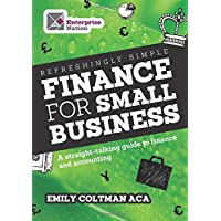 Refreshingly Simple Finance for Small Business: A straight-talking guide to finance and accounting