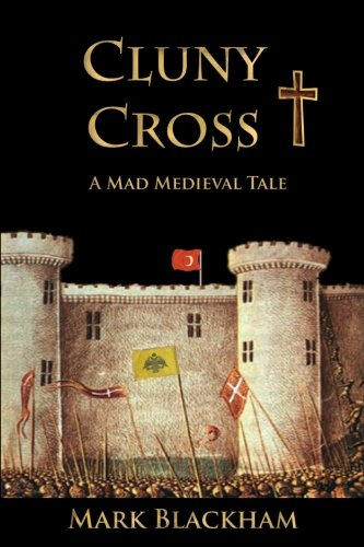 Download Cluny Cross: A Mad Medieval Tale PDF