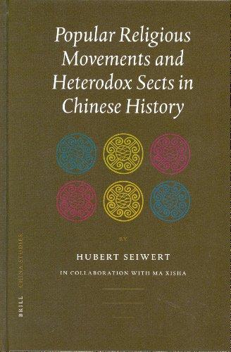 Popular Religious Movements and Heterodox Sects in Chinese Hpopular Religious Movements and Heterodox Sects in Chinese History Istory (China Studies China Studies)