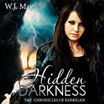 Hidden Darkness: The Chronicles of Kerrigan, Book 7 | W.J. May